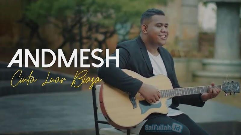 Lagu Cinta Luar Biasa - Andmesh Kamaleng (Lirik + MP3)