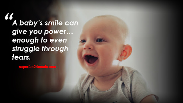 A baby's smile can give you power… enough to even struggle through tears.