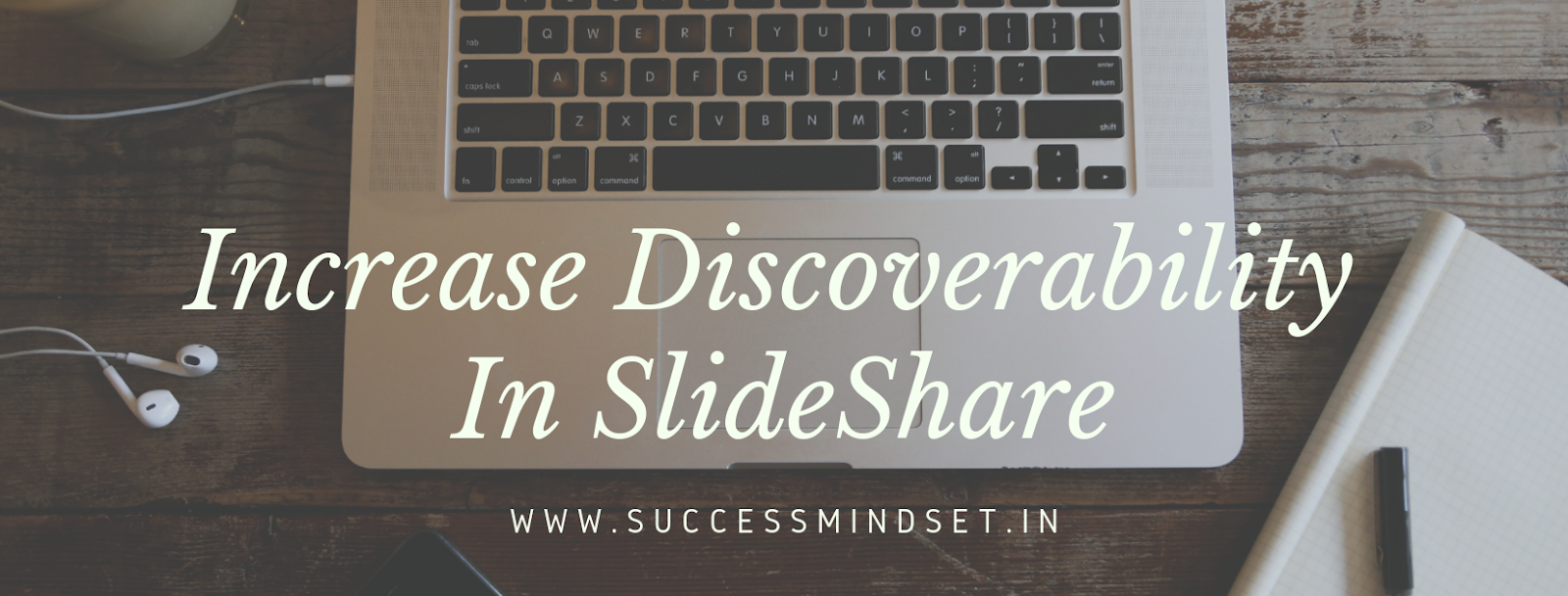How to Increase Slideshare Discoverability Score : Increase Your
