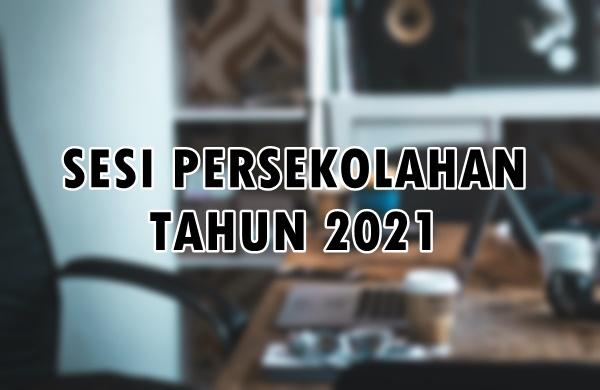 Sekolah dibuka Semula 2021