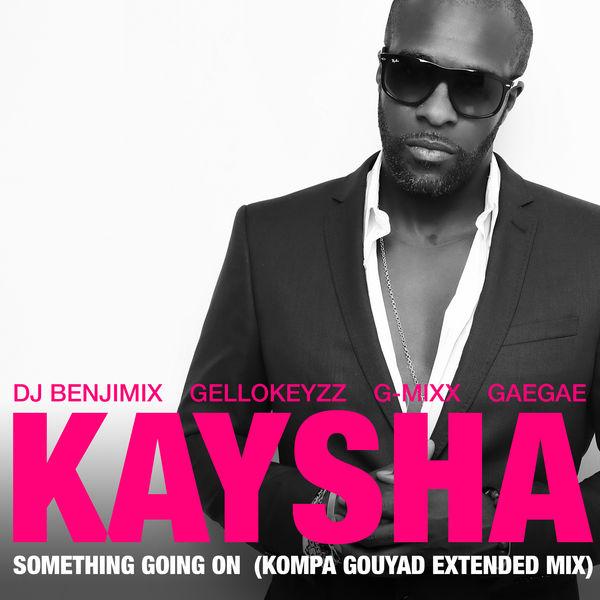 DOWNLOAD Mp3:Kaysha - Something Going On (feat. DJ Benjimix, Gellokeyzz, G-Mixx, GaeGae) [Kizomba]