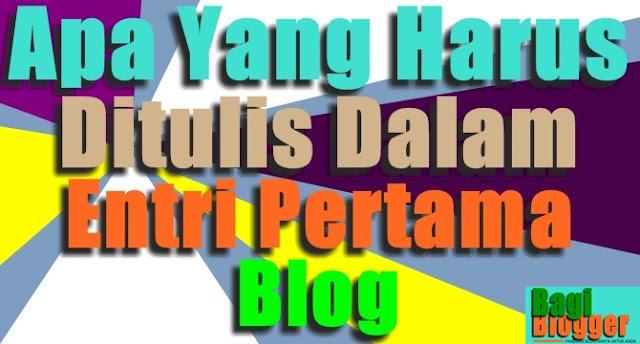 Apa Yang Harus Ditulis Dalam Entri Pertama Blog