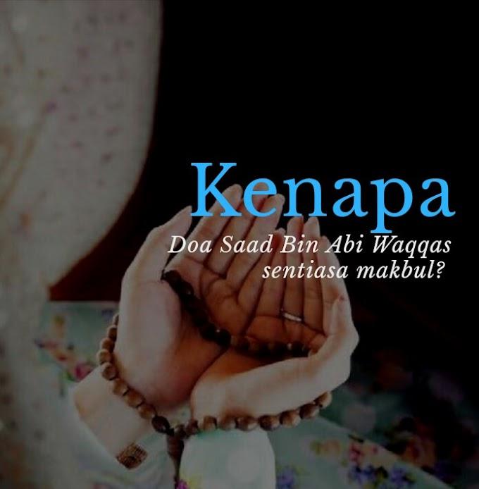 Kenapa Doa Saad bin Abi Waqqas Sentiasa Makbul?