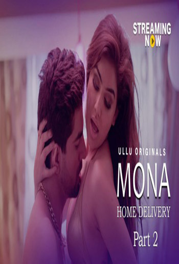 Mona Home Delivery Part 2 2019 ORG Hindi UllU Complete Web Series HDRip 720p 900MB movie poster