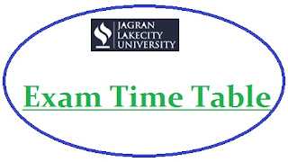 Jagran Lakecity University Exam Date Sheet 2020