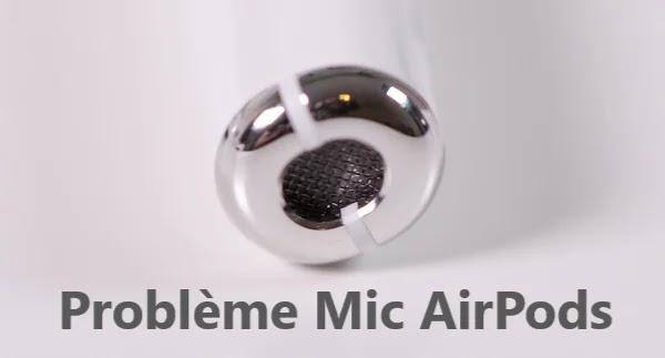 Comment résoudre les problèmes du micro AirPods?