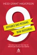 9 Atitudes das Pessoas Bem-Sucedidas - Heidi Grant Halvorson, Sextante