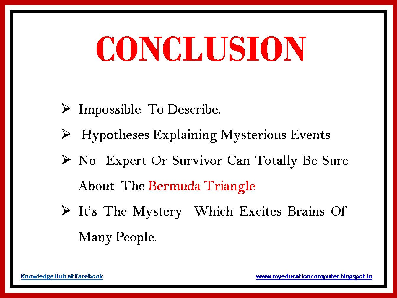 bermuda triangle speech conclusion Introduction to bermuda triangle   the bermuda triangle, situated between florida, bermuda and puerto rico has long been known as a region where many ships and planes have vanished it is an obscure object.