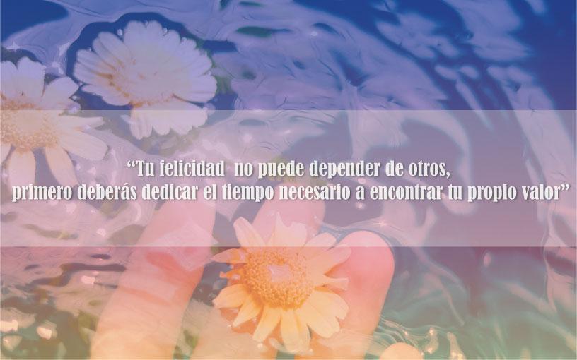 tu-felicidad-no-debe-depender-de-otros-depende-solo-de-ti
