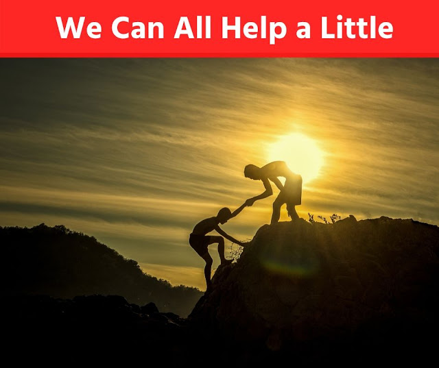 We Can All Help a Little