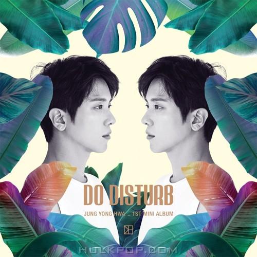 JUNG YONG HWA – JUNG YONG HWA 1ST MINI ALBUM DO DISTURB (AAC)