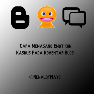 Cara Memasang Emotikon Kaskus Pada Komentar Blog