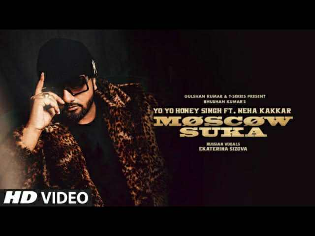 MOSCOW SUKA LYRICS – YO YO HONEY SINGH | Neha Kakkar