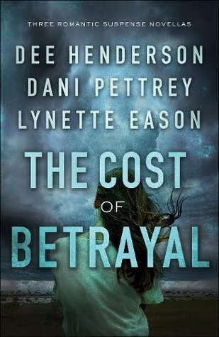 Heidi Reads... The Cost of Betrayal by Dee Henderson, Dani Pettrey, Lynette Eason