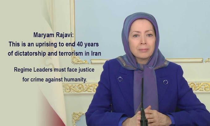 Maryam Rajavi: This is an uprising to end 40 years of dictatorship and terrorism in Iran