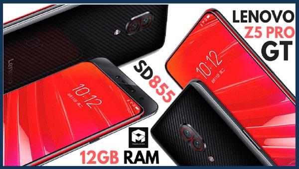 لينوفو Z5 Pro GT أول هاتف في العالم بمعالج سناب دراجون 855 و رام 12 جيغا