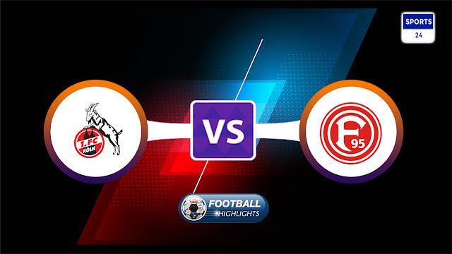 Köln vs Fortuna Düsseldorf – Highlights