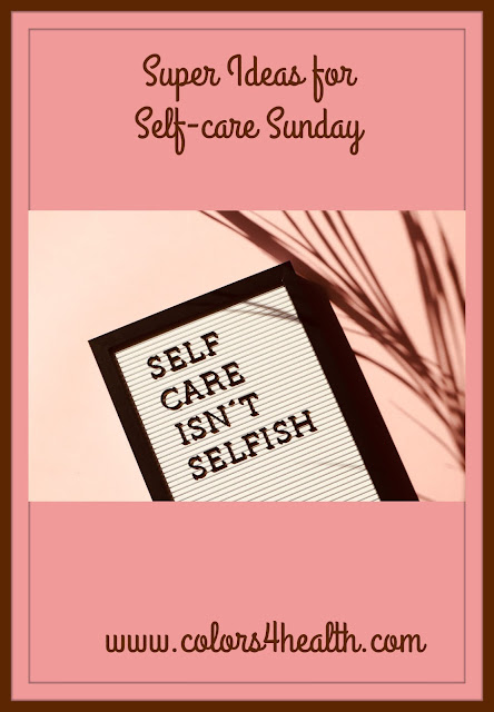 Self-care practices and ideas