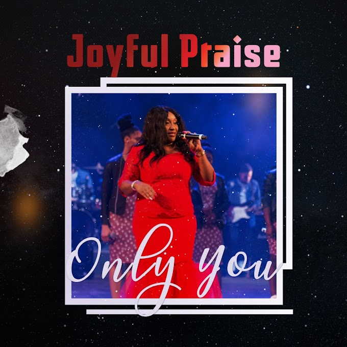 Joyful Praise - ''Only You'' (Official Video)