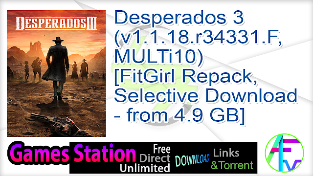 Desperados 3 (v1.1.18.r34331.F, MULTi10) [FitGirl Repack, Selective Download – from 4.9 GB]