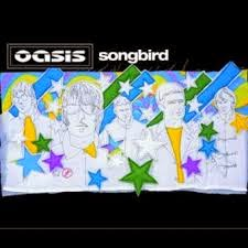 Oasis Song Bird Lyrics