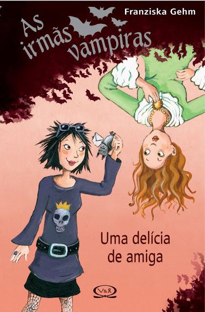 As irmãs vampiras Uma delícia de amiga - Franziska Gehm