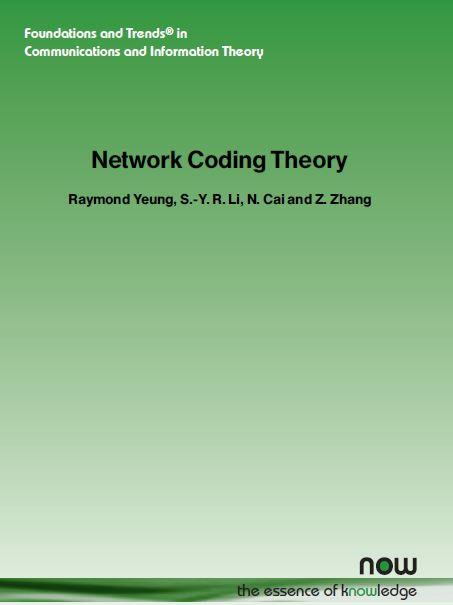 Network Coding Theory. NOW the essence of knowledge