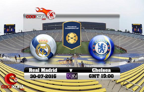 مشاهدة مباراة ريال مدريد وتشيلسي اليوم 30-7-2016 مباراة ودية