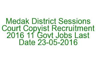 Medak District Sessions Court Copyist Recruitment 2016 11 Govt Jobs 23-05-2016