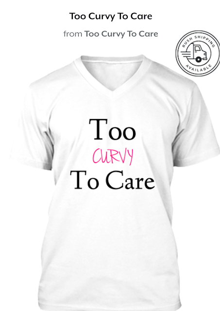Too Curvy To Care | Merchandise