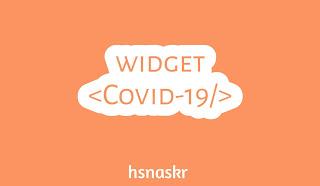 Hasan Askari : Cara memasang widget Covid-19 di blogger blogspot