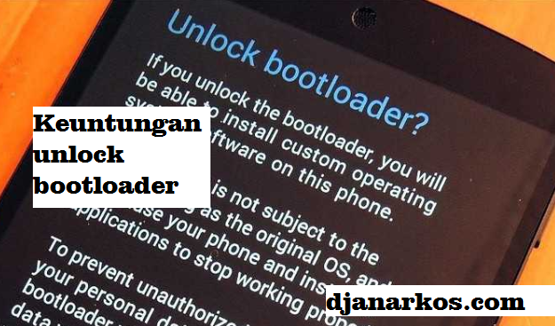 Keuntungan Unlock Bootloader