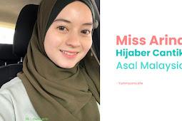 Kenalan Dengan Miss Arina Hijaber Super Cantik Asal Malaysia