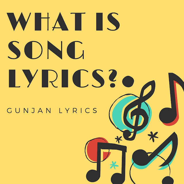 What is Song Lyrics? Definition Of Lyrics