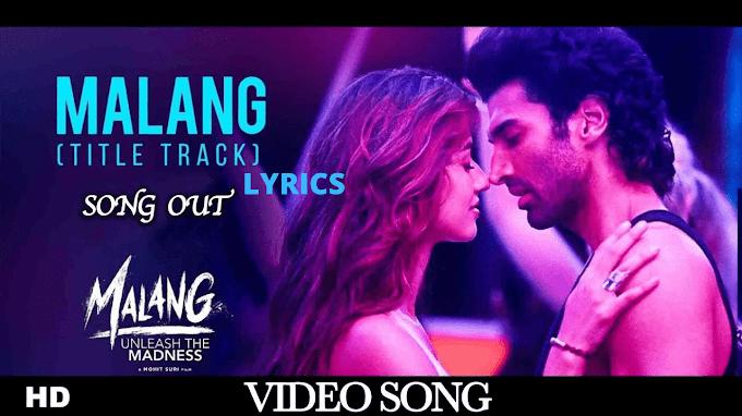Malang Title Song Lyrics - Malang 2020