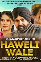 Haweli Wale (2021) Punjabi Season 1 Watch Online Movies