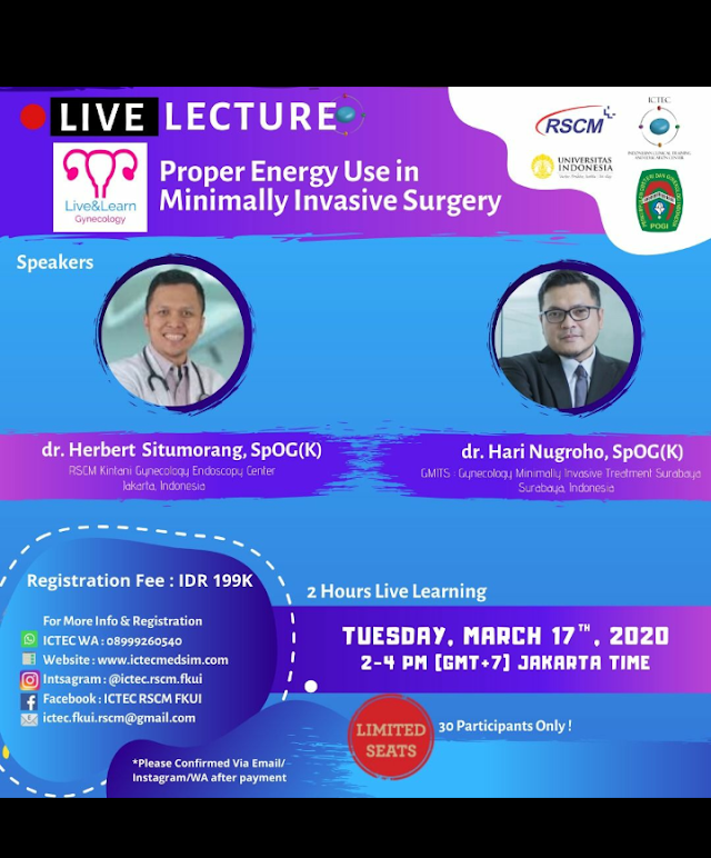 Proper Energy Use in Minimally Invasive Surgery  Live From Surabaya & Jakarta Indonesia  Live on Tuesday, 17th March 2020  Time :  2 PM- 4PM, (GMT+7) Jakarta Time.