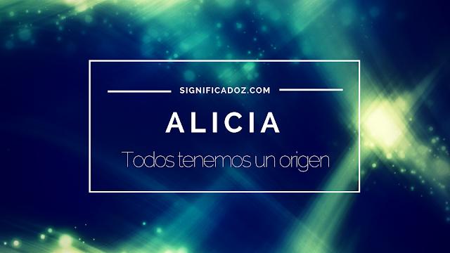 Significado del Nombre Alicia ¿Que Significa?