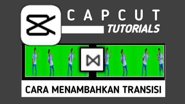 cara menambahkan transisi di CapCut