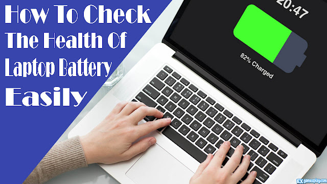 How To Check The Health Of Laptop Battery Easily