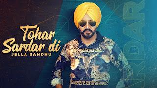 Tohar Sardar Di Lyrics Jella Sandhu Song Mp3 Download
