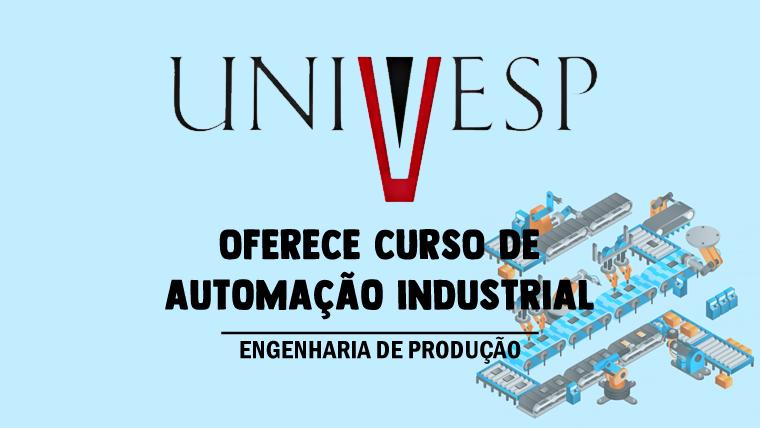 UNIVESP oferece curso de Automação Industrial online e gratuito