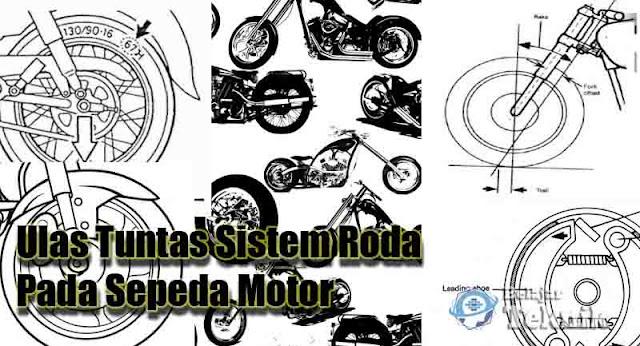 Ulas Tuntas Sistem Roda Pada Sepeda Motor