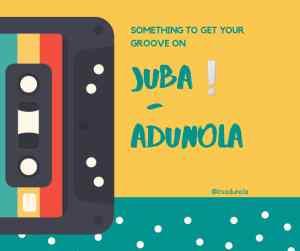 Adunola – Juba