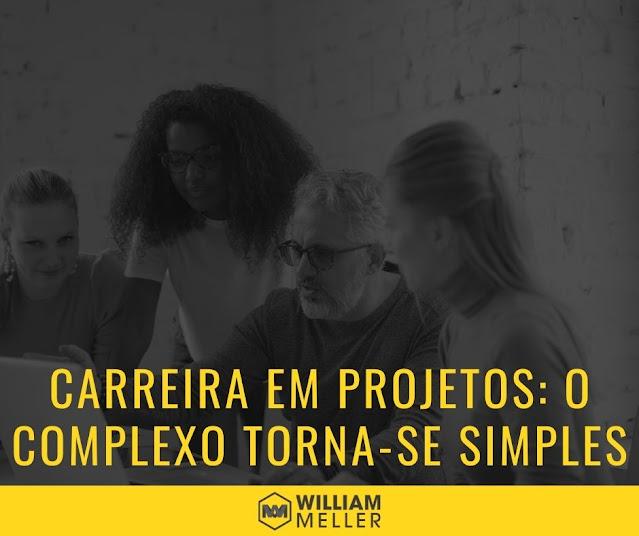 A carreira em projetos e o complexo tornando-se simples