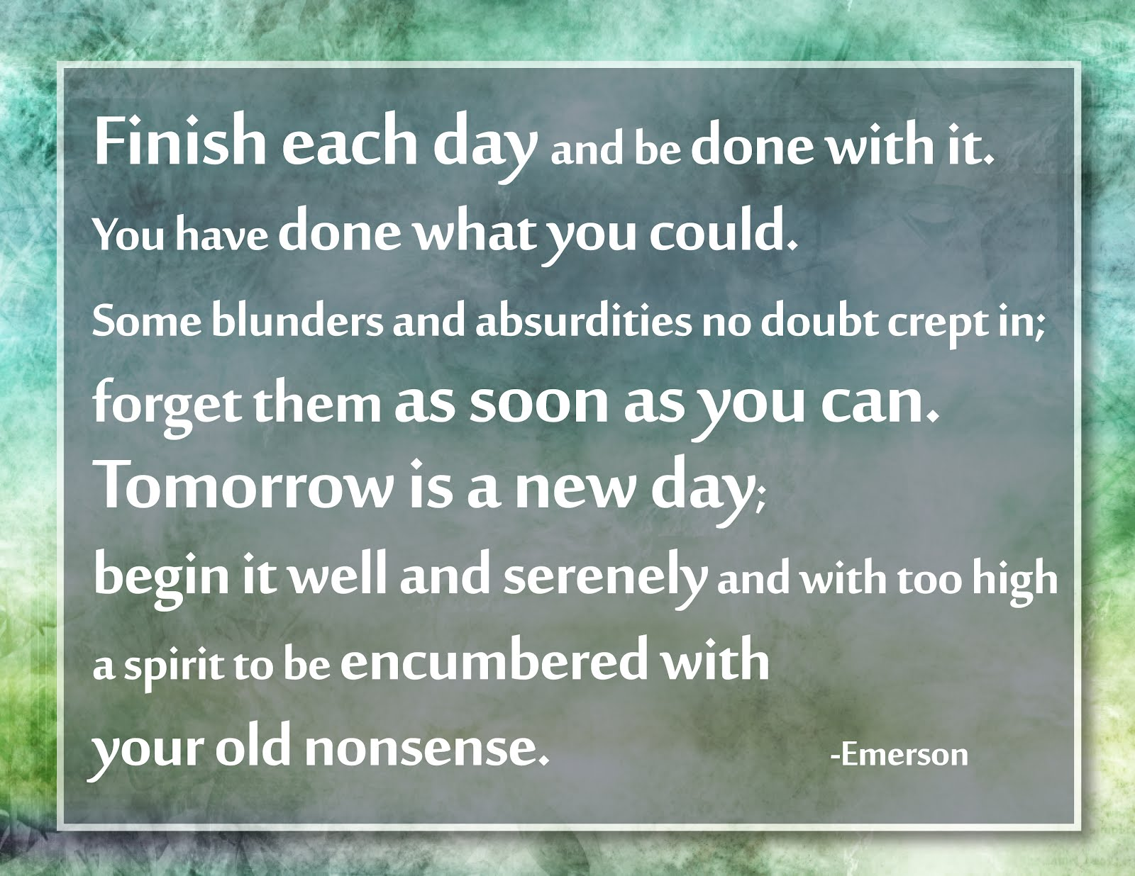 """Emerson's """"Finish Each Day"""" Quote 