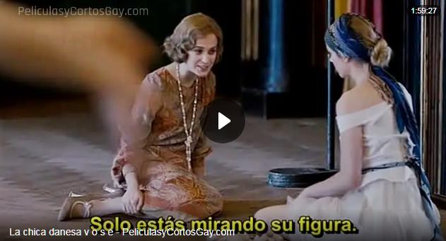 CLIC PARA VER VIDEO La Chica Danesa - The Danish Girl - PELICULA - 2015