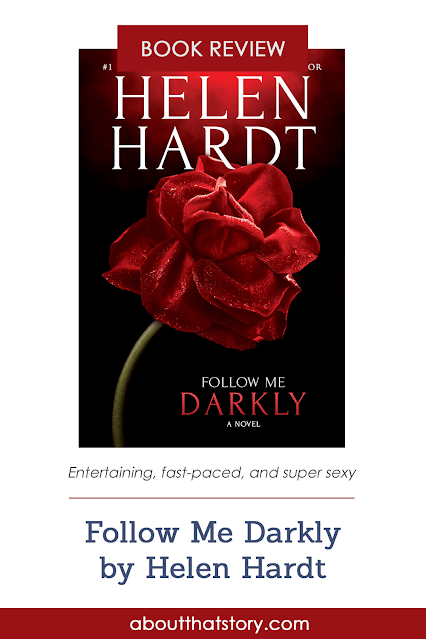 Book Review: Follow Me Darkly by Helen Hardt | About That Story