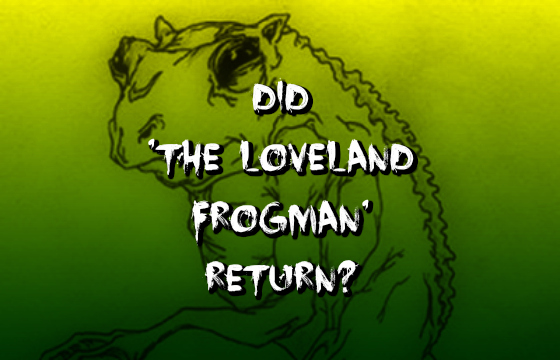 Did 'The Loveland Frogman' Return?
