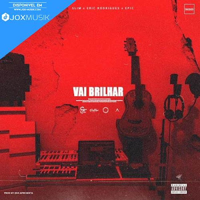 ProdByDex - Vai Brilhar (ft. Eric Rodrigues Slim Boy &  Epic)